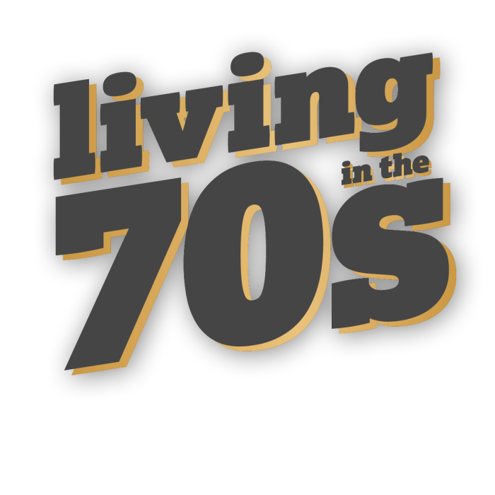 Living In The 70s
