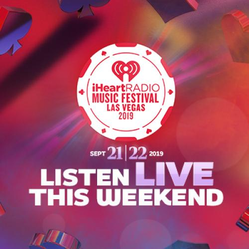 How To Listen To The 2019 iHeartRadio Music Festival