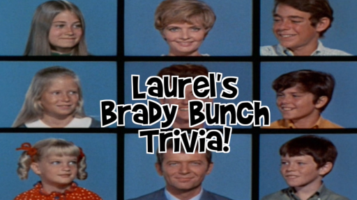 Laurel's Brady Bunch Trivia!